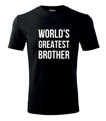 Tričko Worlds Greatest Brother - Dárek pro bratra
