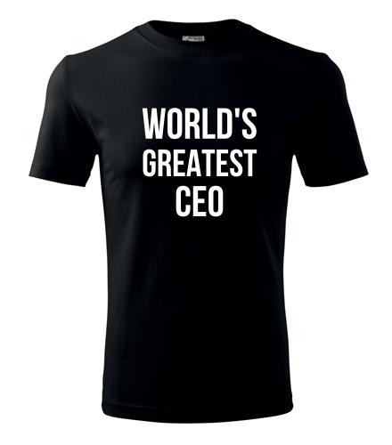 Tričko Worlds Greatest CEO - Dárek pro šéfa