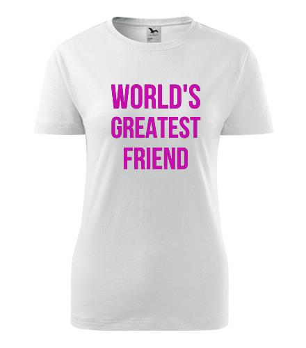 Tričko Worlds Greatest Friend - Dárek pro kamaráda
