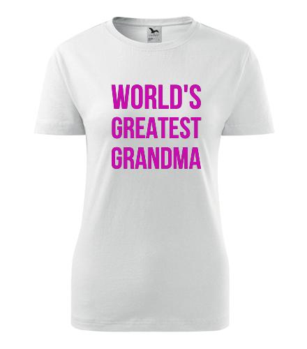 Dámské tričko Worlds Greatest Grandma - Dárek pro babičku k 70