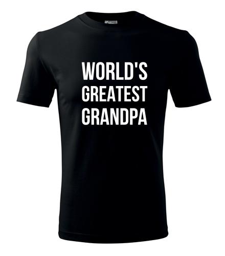 Tričko Worlds Greatest Grandpa  - Dárek pro dědu k 80