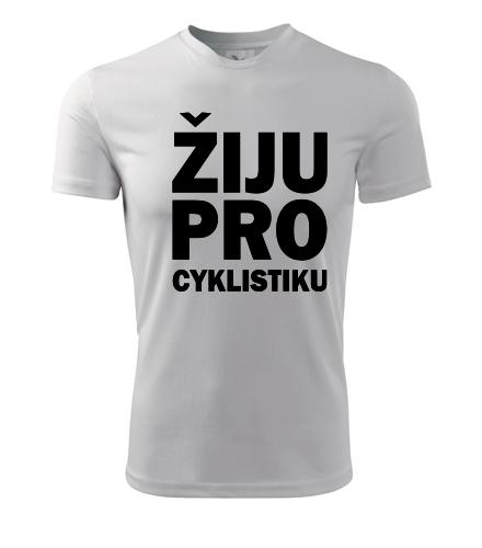 Tričko Žiju pro cyklistiku - Dárek pro cyklistu