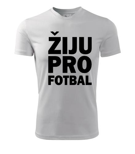 Tričko Žiju pro fotbal - Dárek pro fotbalistu