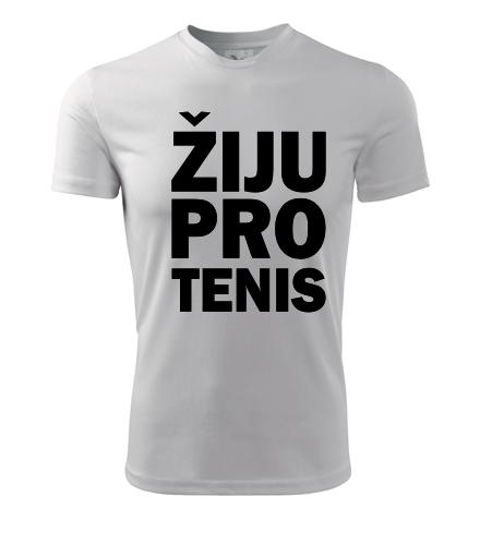 Tričko Žiju pro tenis - Dárek pro tenistu