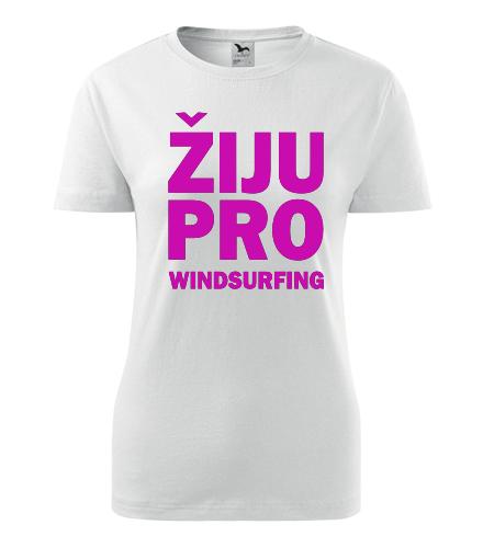 Dámské tričko Žiju pro windsurfing - Dárek pro surfaře