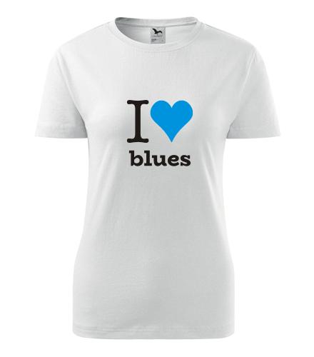 Dámské tričko I love blues