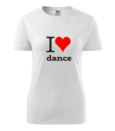 Dámské tričko I love dance