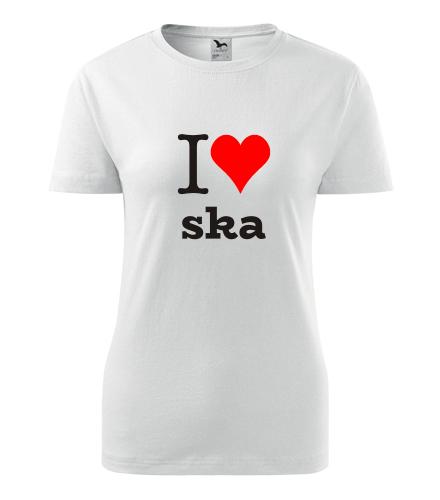 Dámské tričko I love ska