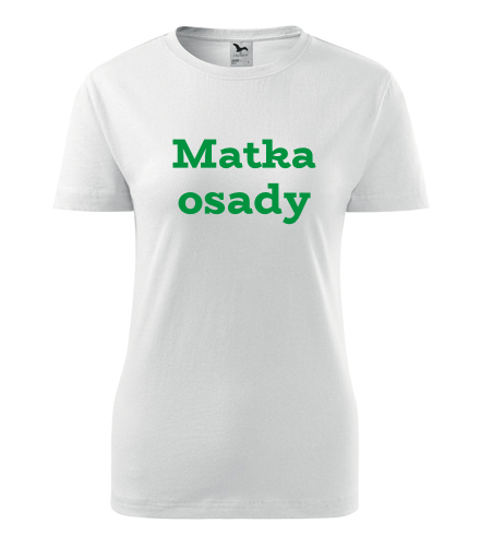 Dámské tričko Matka osady - Dárek pro trampa