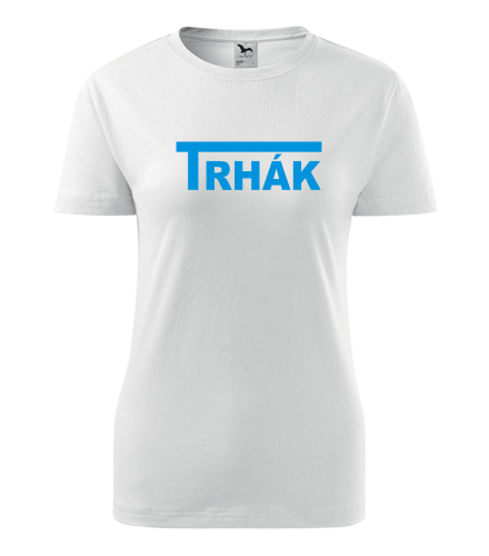Dámské tričko Trhák