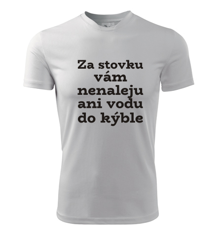 Tričko Za stovku vám nenaleju - Dárek pro zemědělce